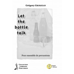 <FONT><B>Grégory GROSJEAN</B></FONT><br />Let the bottle talk - Imprimé