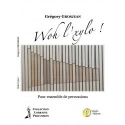 <FONT><B>Grégory GROSJEAN</B></FONT><br />Woh l'Xylo ! - Imprimé