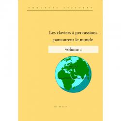 <FONT><B></B></FONT><br />Les claviers à percussions parcourent le monde - Volume 1