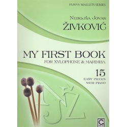 <FONT><B>Nebosja Zivkovic</B></FONT><br />My first book for Xylophone and Marimba